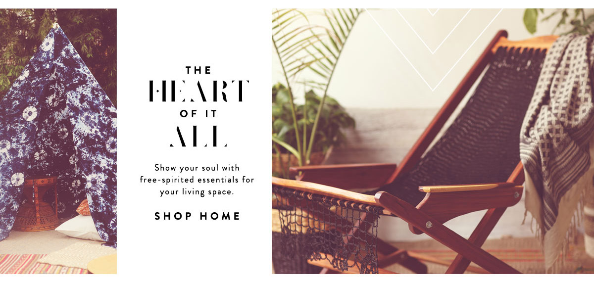Show your soul with free-spirited essentials for your living space. Shop home Décor.
